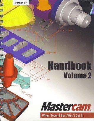 Mastercam Handbook with CD (Version 9.1, Volume 2)