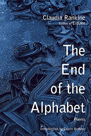 The End of the Alphabet by Claudia Rankine