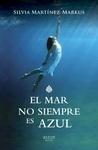 El mar no siempre es azul by Silvia Martinez-Markus
