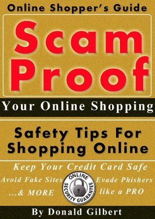 Scam Proof Your Online Shopping - Safety Tips For Shopping Online (Online Shopping Credit Card Safety Book 1)