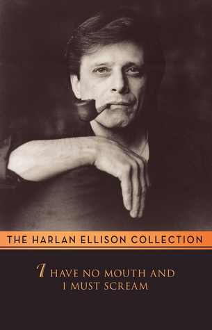Ebook I Have No Mouth and I Must Scream by Harlan Ellison PDF!