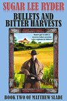 Bullets and Bitter Harvests (Gunslinger Matthew Slade #2)