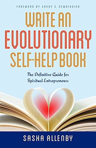 Write an Evolutionary Self-Help Book: The Definitive Guide for Spiritual Entrepreneurs