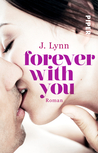 Forever with You by J. Lynn