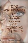The Awakening of Magic, Book One of the Wereding Chronicles