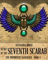 Secret of the Seventh Scarab (The Mummifier's Daughter #4)