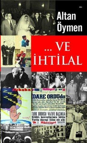 ... Ve İhtilal by Altan Öymen