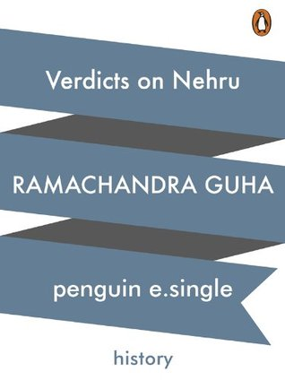 Verdicts on Nehru: The Rise and Fall of A Reputation