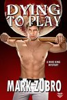 Dying To Play (A Mike King Mystery, #1)