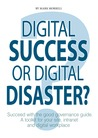 Digital success or digital disaster? by Mark Morrell
