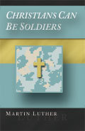 Christians Can Be Soldiers