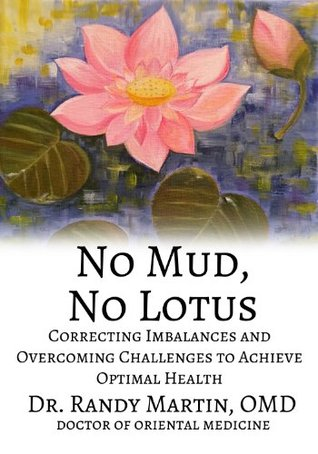 No Mud, No Lotus: Correcting Imbalances and Overcoming Challenges to Achieve Optimal Health