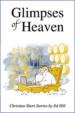 Glimpses of Heaven: [Booklet]