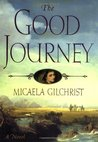 The Good Journey by Micaela Gilchrist