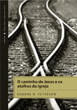 O caminho de Jesus e os atalhos da igreja