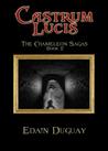 Castrum Lucis (The Chameleon Sagas, #2)