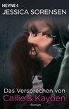 Das Versprechen von Callie & Kayden by Jessica Sorensen
