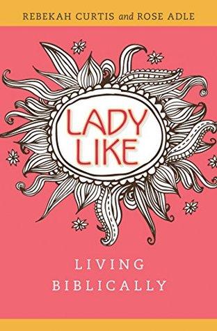 LadyLike: Living Biblically