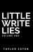 Little Write Lies, Volume 1