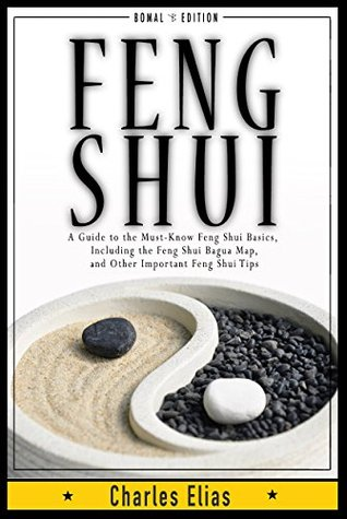 FENG SHUI: Interior Design & Mindfulness - A Guide to the Must-Know Feng Shui Basics, Including the Feng Shui Bagua Map, Feng Shui Colors, and Other Important ... Kundalini, Yoga, Meditation, Zen Book 1) - Free For Mobipocket Download