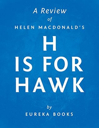 H is for Hawk by Helen Macdonald   A Review
