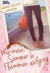 Wie mein Sommer in Flammen aufging by Jennifer Salvato Doktorski