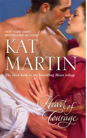 Heart Of Courage by Kat Martin