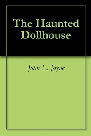 The Haunted Dollhouse