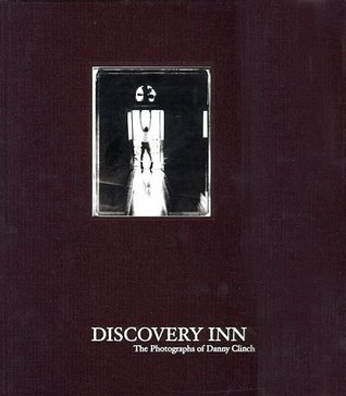 Discovery Inn: The Photographs of Danny Clinch