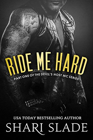 Ride Me Hard (Devil's Host MC, #1) by Shari Slade
