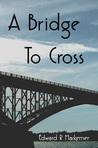A Bridge to Cross (Throckmorton Family #3)