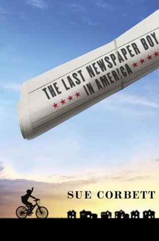 The Last Newspaper Boy in America by Sue Corbett