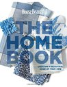 House Beautiful The Home Book: Creating a Beautiful Home of Your Own)