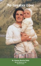 No Greater Love: Bl. Gianna, Physician, Mother, Martyr