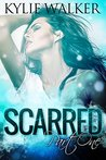 Scarred, Part 1 by Kylie Walker