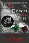 The Convict and the Rose (Flowers and Stone, #2)