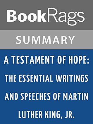 A Testament of Hope: The Essential Writings and Speeches of Martin Luther King, Jr by Martin Luther King, Jr. l Summary & Study Guide
