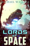 Lords of Space by Michael  Wallace
