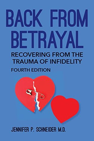 Back From Betrayal: Recovering from the Trauma of Infidelity