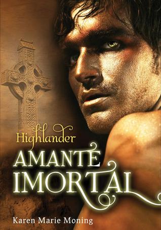 Highlander - Amante Imortal by Karen Marie Moning