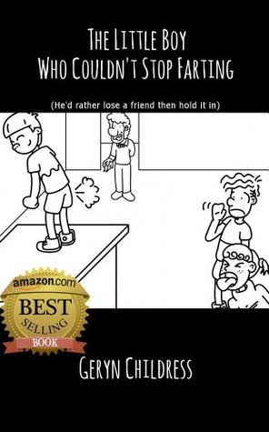 Children: The Little Boy Who Couldn't Stop Farting (Chris Rock Voice Narration and Free Children's Coloring Book) (Childress Children's Book Series 2)