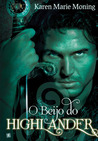 O Beijo do Highlander by Karen Marie Moning