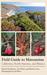 Field Guide to Manzanitas