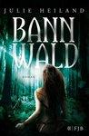 Bannwald by Julie Heiland