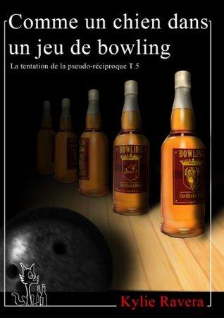 Comme un chien dans un jeu de bowling - T5