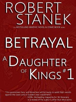 Betrayal (A Daughter of Kings Graphic Novel #1)