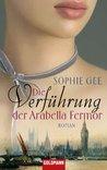 Die Verführung der Arabella Fermor: Roman
