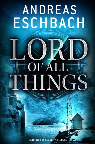 Lord of All Things - Andreas Eschbach