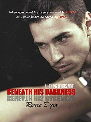 Beneath His Darkness (Healing Hearts, #3)