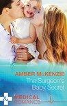 The Surgeon's Baby Secret (Mills & Boon Medical)